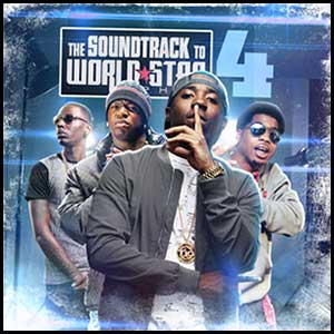 Stream and download The Soundtrack To World Star Hip Hop 4
