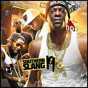 Stream and download Southern Slang 2K16 Volume 19