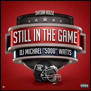 Michael 5000 Watts-Still In The Game