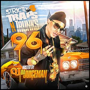 Strictly 4 Traps N Trunks 96 mixtape graphics
