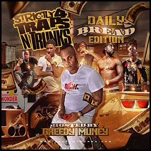Strictly 4 Traps N Trunks Daily Bread Edition Mixtape Graphics