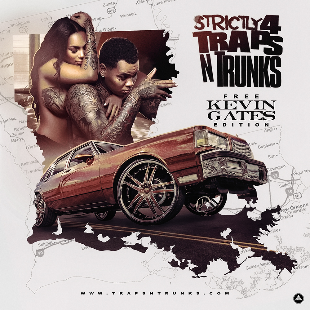 Traps N Trunks - Strictly 4 Traps N Trunks Free Kevin Gates Edt