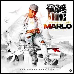 Strictly 4 Traps N Trunks Long Live Marlo Edt Mixtape Graphics