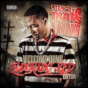 Strictly 4 Traps N Trunks Welcome Home Eldorado Mixtape Graphics