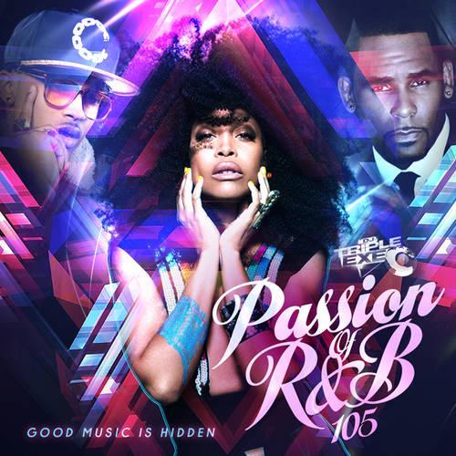DJ Triple Exe - The Passion Of RnB 105 | Buymixtapes com