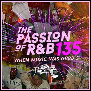 The Passion Of RnB 135 Throwback 90s