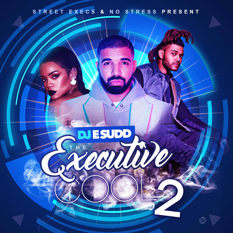 DJ E Sudd - The Executive Cool 2   Buymixtapes com