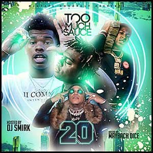 Too Much Sauce 20 Mixtape Graphics