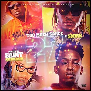 Too Much Sauce 27 Mixtape Graphics