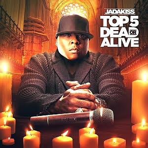 Jadakiss top 5 dead or alive release date
