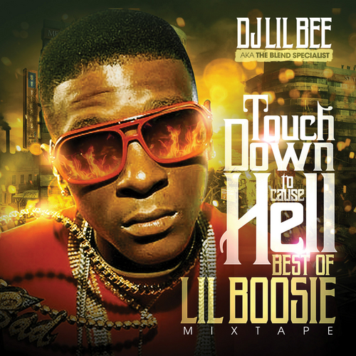 Touchdown 2 cause hell best of lil boosie mixtape by lil boosie.