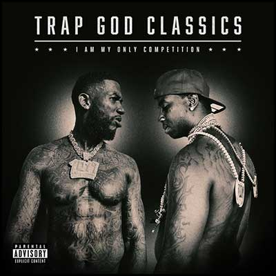 Trap God Classics I Am My Only Competition