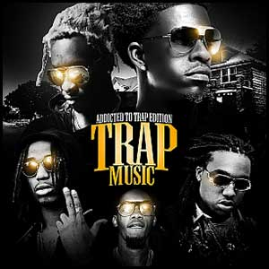 Trap Music Addicted To Trap Edition