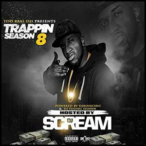 Trappin Season 8 Hosted By DJ Scream