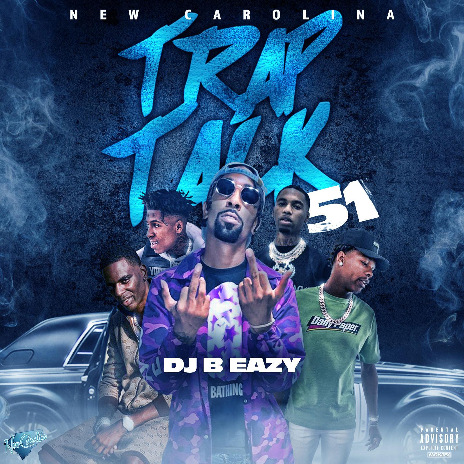 DJ B-Eazy - Trap Talk 51 | Buymixtapes com