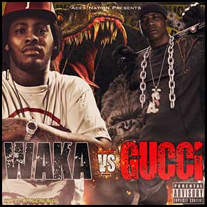 Waka VS Gucci