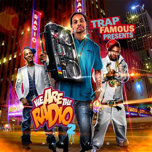 Trap Famous - We Are The Radio Part 2 | Buymixtapes com