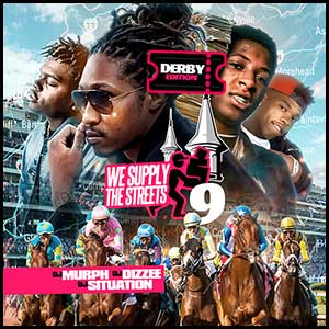 We Supply The Streets 9 Derby Edition Mixtape Graphics
