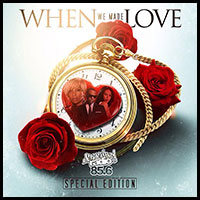 When We Made Love Special Edition