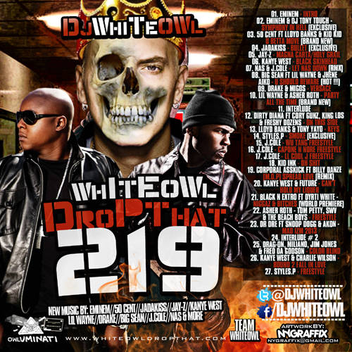 DJ White Owl - White Owl Drop That 219 | Buymixtapes com